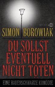 Du sollst eventuell nicht toeten von Simon Borowiak