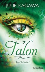 Talon - Drachenzeit von Julie Kagawa